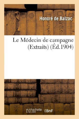9782012858800: Le Medecin de Campagne (Extraits) (Histoire) (French Edition)