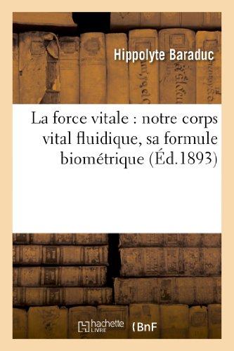 9782012858879: La Force Vitale: Notre Corps Vital Fluidique, Sa Formule Biometrique (Sciences) (French Edition)