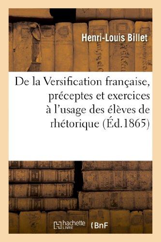9782012862241: De la Versification française, préceptes et exercices à l'usage des élèves de rhétorique