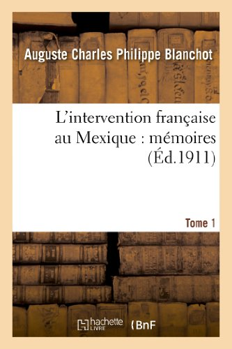 9782012862647: L'intervention fran�aise au Mexique : m�moires. Tome 1