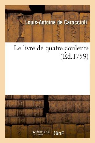 Le Livre de Quatre Couleurs: de Caraccioli-L-A