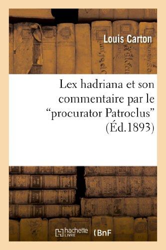 9782012867222: Lex Hadriana Et Son Commentaire Par Le Procurator Patroclus (Sciences Sociales) (French Edition)