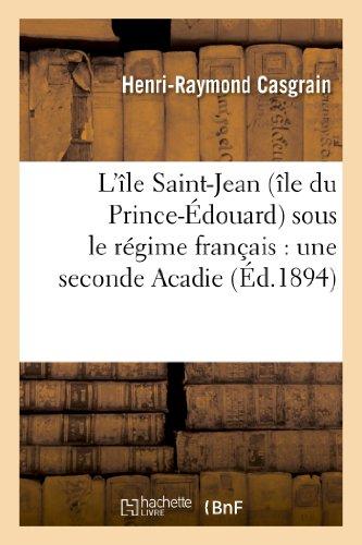 9782012867246: L Ile Saint-Jean (Ile Du Prince-Edouard) Sous Le Regime Francais: Une Seconde Acadie (Histoire) (French Edition)