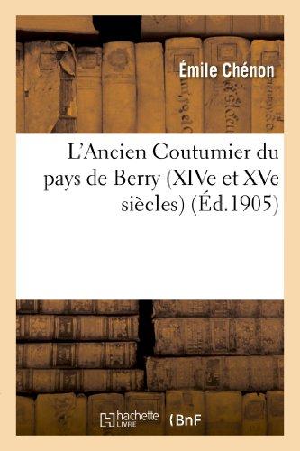 9782012869196: L'Ancien Coutumier du pays de Berry (XIVe et XVe siècles)