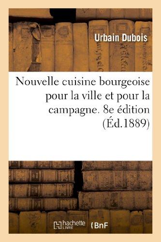9782012876798: Nouvelle cuisine bourgeoise pour la ville et pour la campagne, 8e édition (Savoirs Et Traditions)