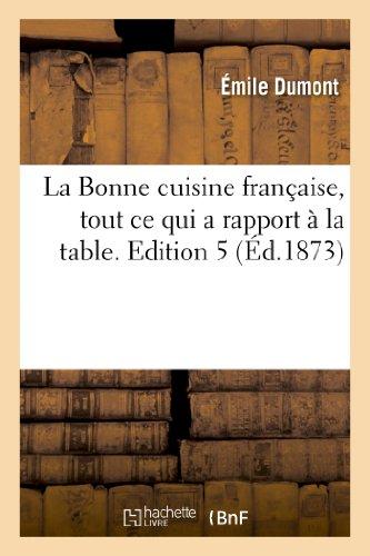 9782012877429: La Bonne cuisine fran�aise, tout ce qui a rapport � la table, manuel-guide de la cuisini�re: et de la ma�tresse de maison. Edition 5