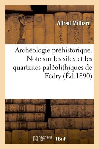 9782012878501: Archeologie Prehistorique. Note Sur Les Silex Et Les Quartzites Paleolithiques de Fedry (Sciences) (French Edition)