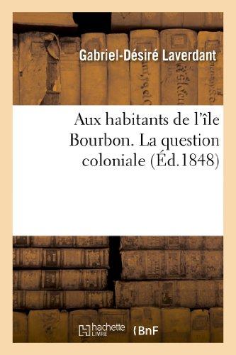 Aux habitants de l'île Bourbon. La question: Gabriel-Désiré Laverdant