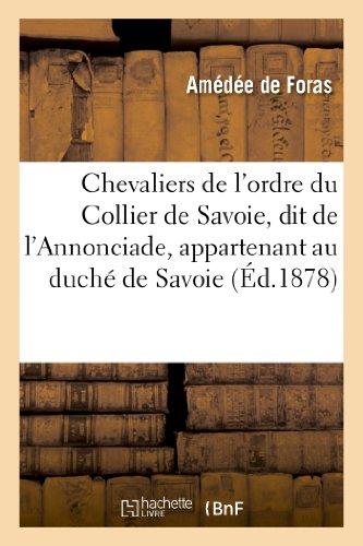 9782012880146: Chevaliers de l'ordre du Collier de Savoie, dit de l'Annonciade, appartenant au duché de Savoie: , de 1362 à 1860
