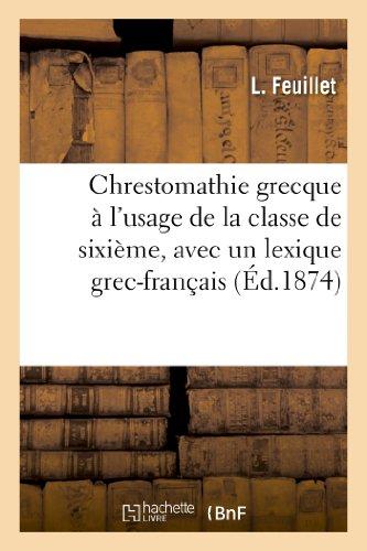 9782012880269: Chrestomathie grecque à l'usage de la classe de sixième, avec un lexique grec-français