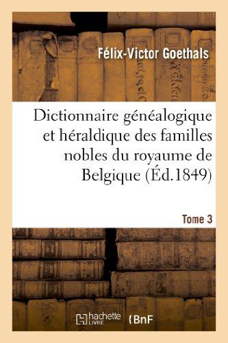 9782012883093: Dictionnaire g�n�alogique et h�raldique des familles nobles du royaume de Belgique. Tome 3