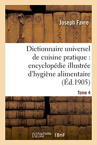 9782012883284: Dictionnaire universel de cuisine pratique : encyclopédie illustrée d'hygiène alimentaire. t. 4