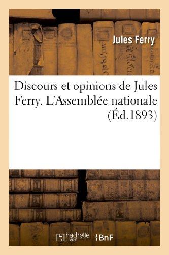 9782012883406: Discours Et Opinions de Jules Ferry. L Assemblee Nationale, Les Ministeres Dufaure (Histoire) (French Edition)
