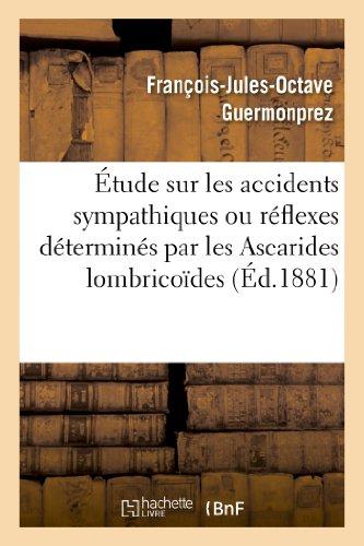 Etude Sur Les Accidents Sympathiques Ou Reflexes: Guermonprez-F-J-O