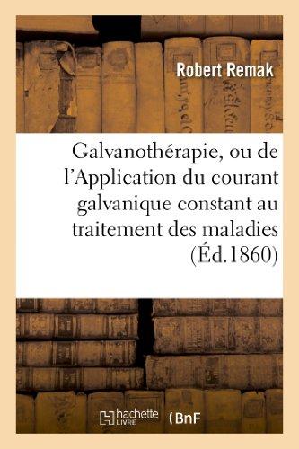 9782012886339: Galvanothérapie, ou de l'Application du courant galvanique constant au traitement des maladies: nerveuses et musculaires