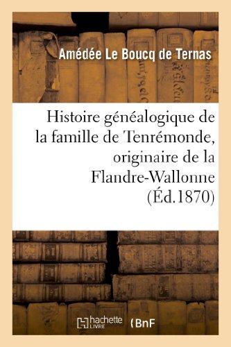 9782012889101: Histoire généalogique de la famille de Tenrémonde, originaire de la Flandre-Wallonne, 1268 à 1864