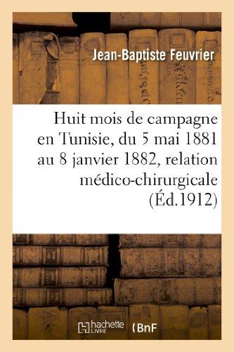 Huit Mois de Campagne En Tunisie, Du: Feuvrier-J-B