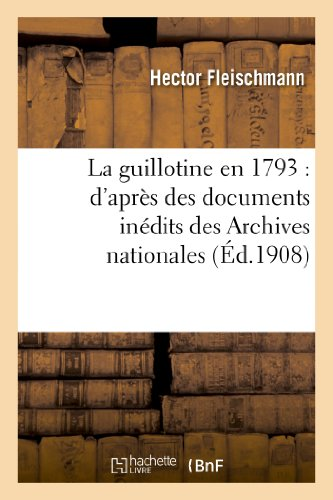 9782012891319: La Guillotine En 1793: D Apres Des Documents Inedits Des Archives Nationales (Sciences sociales)