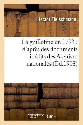 9782012891319: La guillotine en 1793 : d'apr�s des documents in�dits des Archives nationales