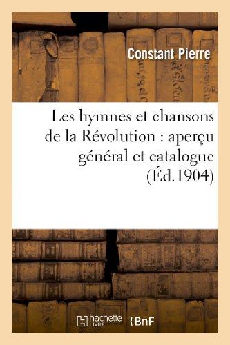 9782012897595: Les hymnes et chansons de la Révolution : aperçu général et catalogue, avec notices historiques: , analytiques et bibliographiques