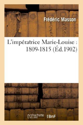 9782012899704: L'impératrice Marie-Louise : 1809-1815