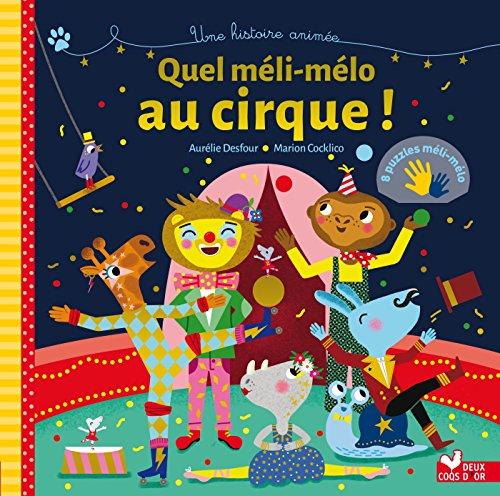 9782012910423: Quel méli-mélo au cirque !
