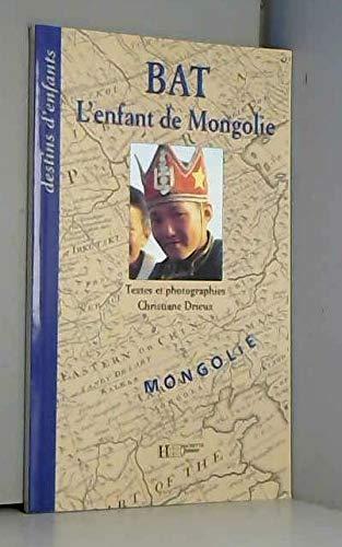 9782012913745: Bat, l'enfant de Mongolie (Destins d'enfants)