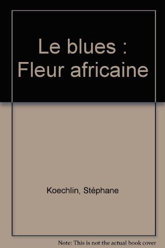 9782012915787: Le blues : Fleur africaine