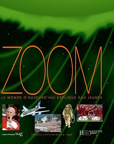Zoom : Le monde d'aujourd'hui expliqué aux jeunes: n/a