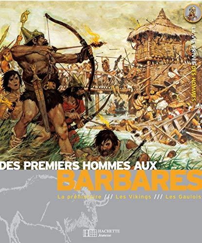 9782012920071: Des premiers hommes aux Barbares : La Préhistoire, Les Gaulois, Les Vikings
