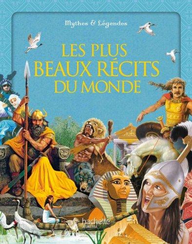 9782012920972: Les plus beaux récits du monde (Mythes et légendes)