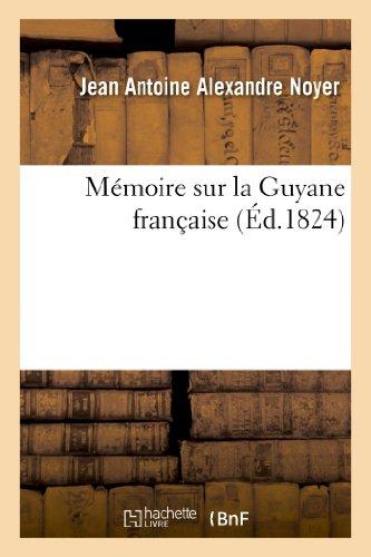 9782012922730: M�moire sur la Guyane fran�aise, adress� en 1819 � M. de Laussat, alors commandant: et administrateur pour le roi
