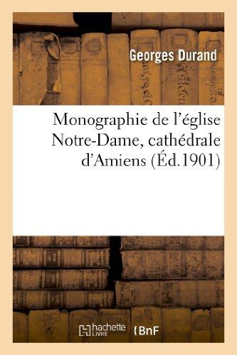 9782012923621: Monographie de l'église Notre-Dame, cathédrale d'Amiens
