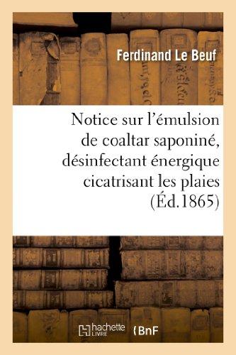 9782012925021: Notice Sur L Emulsion de Coaltar Saponine, Desinfectant Energique Cicatrisant Les Plaies (Sciences) (French Edition)