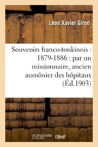 Souvenirs franco-tonkinois : 1879-1886 : par un: Léon Xavier Girod
