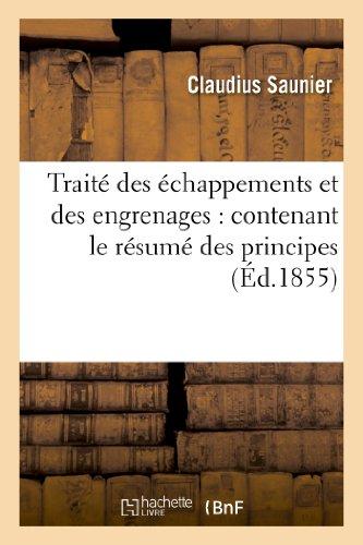 9782012936423: Traité des échappements et des engrenages : contenant le résumé des principes