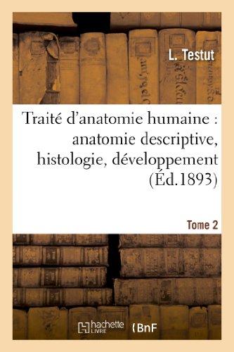 9782012939691: Traite D'Anatomie Humaine: Anatomie Descriptive, Histologie, Developpement. Tome 2 (Sciences) (French Edition)