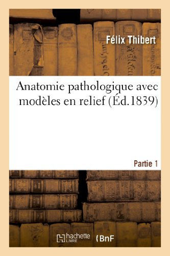 9782012939882: Anatomie Pathologique Avec Modeles En Relief. 1re Partie: Comprenant 1 Les Maladies (Sciences) (French Edition)