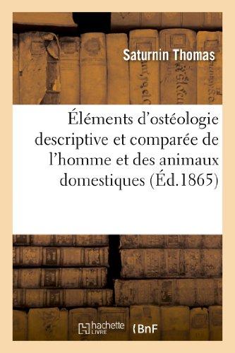 9782012940147: Elements D'Osteologie Descriptive Et Comparee de L'Homme Et Des Animaux Domestiques (Sciences) (French Edition)