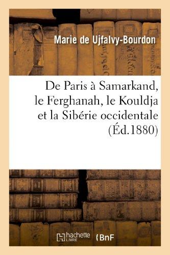 9782012941076: De Paris � Samarkand, le Ferghanah, le Kouldja et la Sib�rie occidentale : impressions de voyage: d'une parisienne
