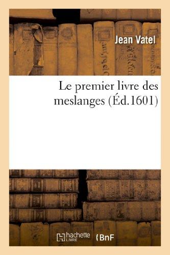 Le premier livre des meslanges: Jean Vatel