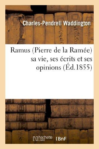 9782012943520: Ramus (Pierre de la Ram�e) sa vie, ses �crits et ses opinions