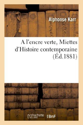 9782012944763: A L'Encre Verte, Miettes D'Histoire Contemporaine (French Edition)
