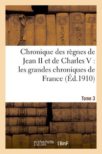 9782012946064: Chronique Des Regnes de Jean II Et de Charles V: Les Grandes Chroniques de France. Tome 3 (Histoire) (French Edition)