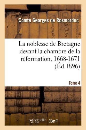 9782012948938: La noblesse de Bretagne devant la chambre de la réformation, 1668-1671. Tome 4: : arrêts de maintenue de noblesse