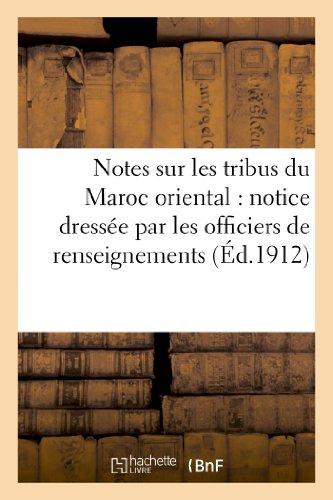 9782012951747: Notes Sur Les Tribus Du Maroc Oriental: Notice Dressee Par Les Officiers de Renseignements (French Edition)