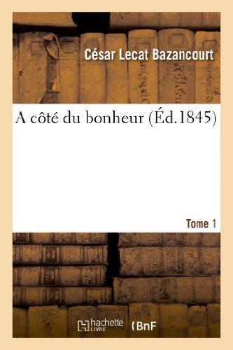 9782012962255: A Cote Du Bonheur. T. 1 (Litterature) (French Edition)