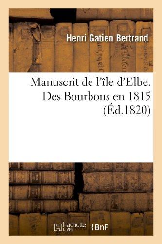 9782012965812: Manuscrit de l'île d'Elbe. Des Bourbons en 1815