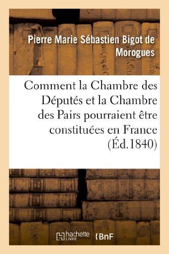 Comment La Chambre Des Deputes Et La: Bigot De Morogues-P