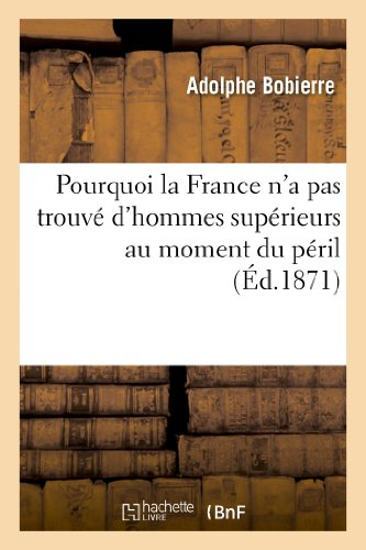 Pourquoi la France n'a pas trouvé d'hommes: Adolphe Bobierre